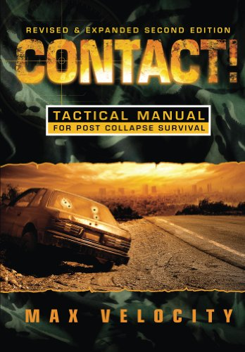 Contact!: A Tactical Manual for Post Collapse Survival by [Velocity, Max]