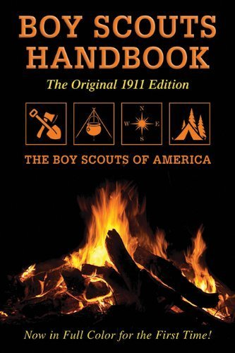 Boy Scouts Handbook: Original 1911 Edition 1st edition by Boy Scouts of America (2012) Paperback