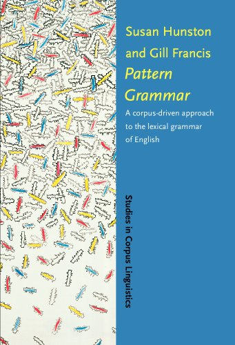 Pattern Grammar: A Corpus-Driven Approach to the Lexical Grammar of English (Studies in Corpus Linguistics, Vol. 4)