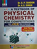 Grb A Textbook Of Physical Chemistry For Competitions For JEE (Main & Advanced) & All Other Enginnering Entrance Examination 2nd Year Programme