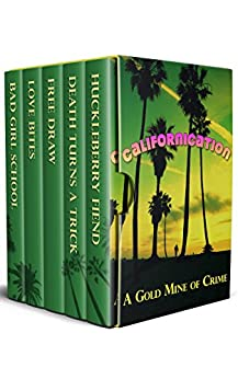Californication: A Gold Mine of Crime by [Smith, Julie, Drew, J. Paul, Singer, Shelley, Barbeau, Adrienne, Arthur, Red Q.]