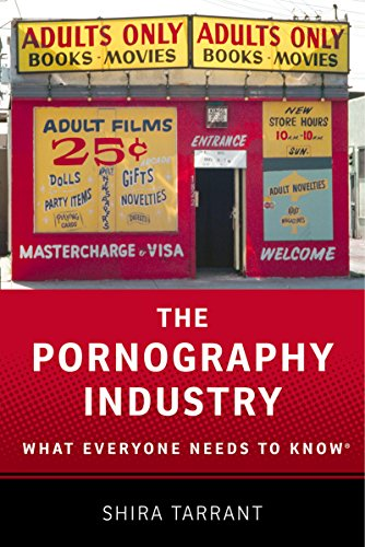 The Pornography Industry: What Everyone Needs to Know (What Everyone Needs To Know)