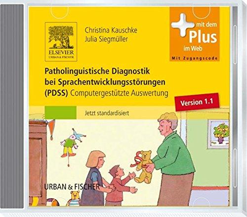Patholinguistische Diagnostik bei Sprachentwicklungsstörungen (CD zur PDSS): Computergestützte Auswertung PDSS - mit Zugang zum Elsevier-Portal