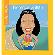 Florence Griffith Joyner (My Early Library: My Itty-Bitty Bio)