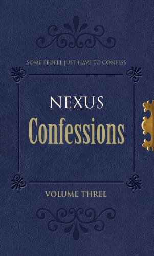Nexus Confessions: Volume Three -