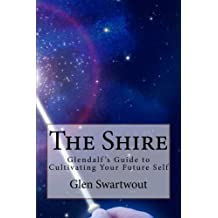 The Shire: Glendalf's Guide to Cultivating Your Future Self
