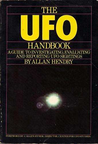 The Ufo Handbook: A Guide to Investigating, Evaluating, and Reporting Ufo Sightings