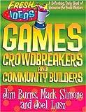 Games, Crowd-Breakers and Community Builders, Jim Burns, Joel Lusz, Mark A. Simone, 0830718818