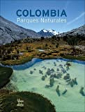 Colombia Parques Naturales, Villegas Editores Staff, 9588156882