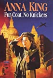 img - for Fur Coat, No Knickers book / textbook / text book