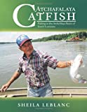Atchafalaya Catfish, Sheila Leblanc, 1468588559