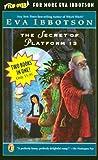 The Secret of Platform 13; Island of the Aunts, Eva Ibbotson, 0142301639