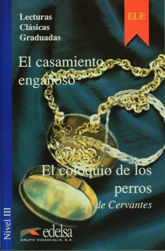 El casamiento enganoso y El coloquio de los perros. LCG 3 (Spanish Edition) [Miguel de Cervantes] (Tapa Blanda)