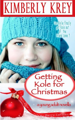 Getting Kole for Christmas: A Young Adult Novella PDF