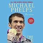 Beneath the Surface: My Story Hörbuch von Michael Phelps, Brian Cazeneuve Gesprochen von: Marc Cashman