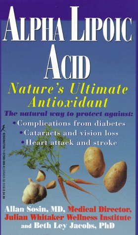 Alpha Lipoic Acid: Nature's Ultimate Antioxidant