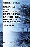 Narrative of the United States Exploring Expedition, During the Years 1838, 1839, 1840, 1841 1842, Wilkes, Charles, 1421221152