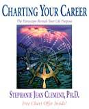 Charting Your Career, Stephanie Jean Clement, 1567181449