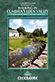 Walking in Cumbria's Eden Valley: 30 Routes Between Source and Sea (British Walking)