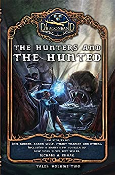 The Hunters and the Hunted (DRAGONBAND: Tales) by [Knaak, Richard   A., Norden, Joel, Thaman, Stuart]