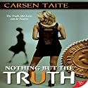 Nothing but the Truth Audiobook by Carsen Taite Narrated by Lori Prince