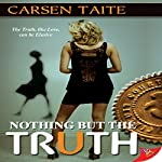 Nothing but the Truth | Carsen Taite