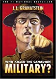 Who Killed The Canadian Military