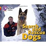 Search and Rescue Dogs: Band 06 Orange/Band 14 Ruby (Collins Big Cat Progress)