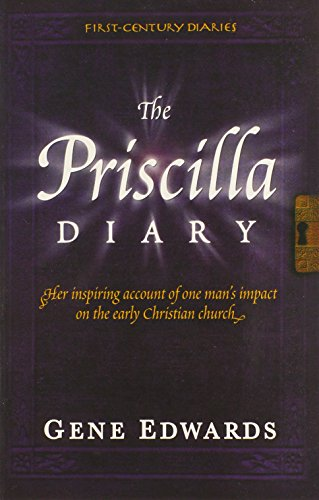 Pdf Bibles The Priscilla Diary (First-Century Diaries (Seedsowers))