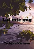 img - for L t inte mig (Swedish Edition) book / textbook / text book