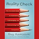 Reality Check: Outsmarting, Outmanaging, and Outmarketing Your Competition