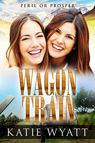 Mail Order Bride: Wagon Train: Tales of a Pioneer Family (Peril or Prosper Book 1)