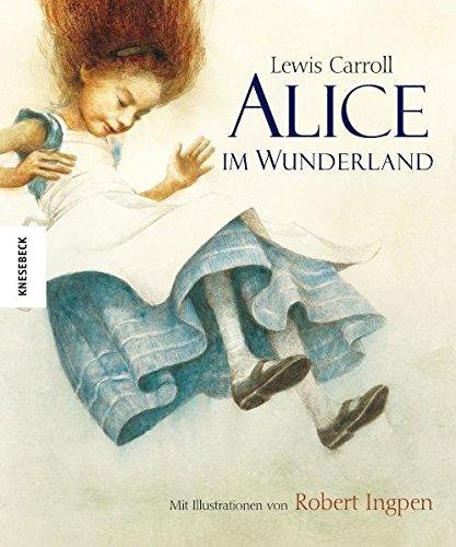 Alice im Wunderland. Bibliophile ungekürzte Ausgabe mit Illustrationen von Robert Ingpen