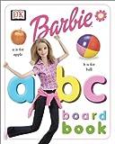 Barbie ABC Board Book, Dorling Kindersley Publishing Staff, 0789485400