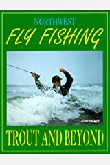 Northwest Fly Fishing Trout and Beyond Paperback