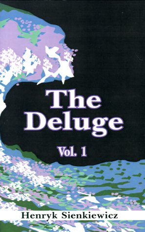 The Deluge: An Historical Novel of Poland, Sweden, and Russia, Vol. 1 PDF