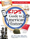 The Kids' Guide to American History, Tracy M. Sumner, 1616266007