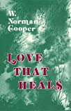 img - for Love That Heals book / textbook / text book