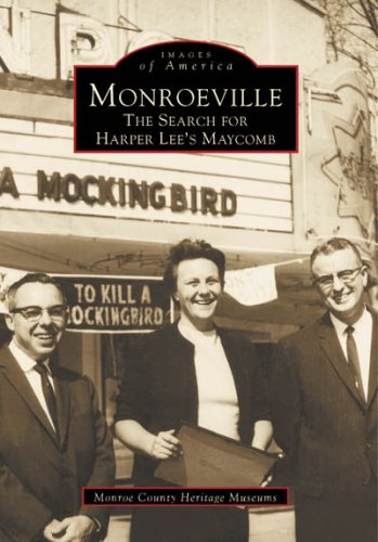 Monroeville: The Search for Harper Lee's Maycomb (Images of America: Alabama)