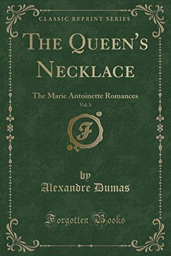 The Queen's Necklace, Vol. 3: The Marie Antoinette Romances (Classic Reprint)