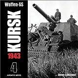 Waffen-SS Kursk 1943, Volume 4, Archive Series