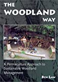 The Woodland Way, Ben E. Law, 1856230090
