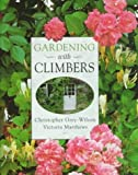 Gardening with Climbers, Christopher Grey-Wilson and Victoria Matthews, 0881923990