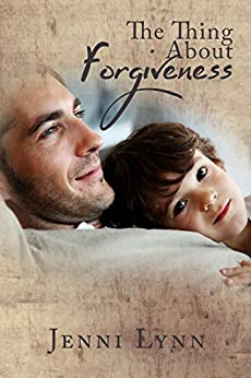 The Thing About Forgiveness by [Lynn, Jenni]