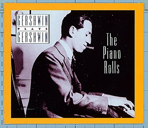 Gershwin Plays Gershwin: The Piano Rolls, Vol. 1 by Nonesuch