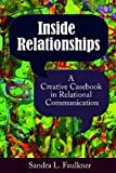 Inside Relationships : A Creative Casebook in Relational Communication, , 1611322715