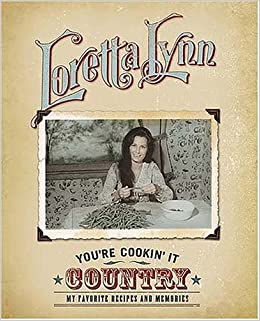 Youre Cookin It Country: My Favorite Recipes and Memories