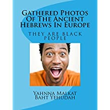 Gathered Photos Of The Ancient Hebrews In Europe