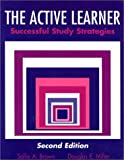 The Active Learner : Successful Study Strategies, Brown, Sallie A. and Miller, Douglas E., 0935732608