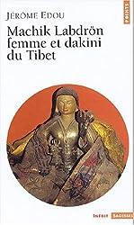 Machik Labdrön, femme et dakini du Tibet